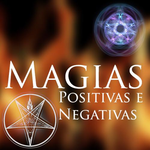 Magias positivas  e negativas