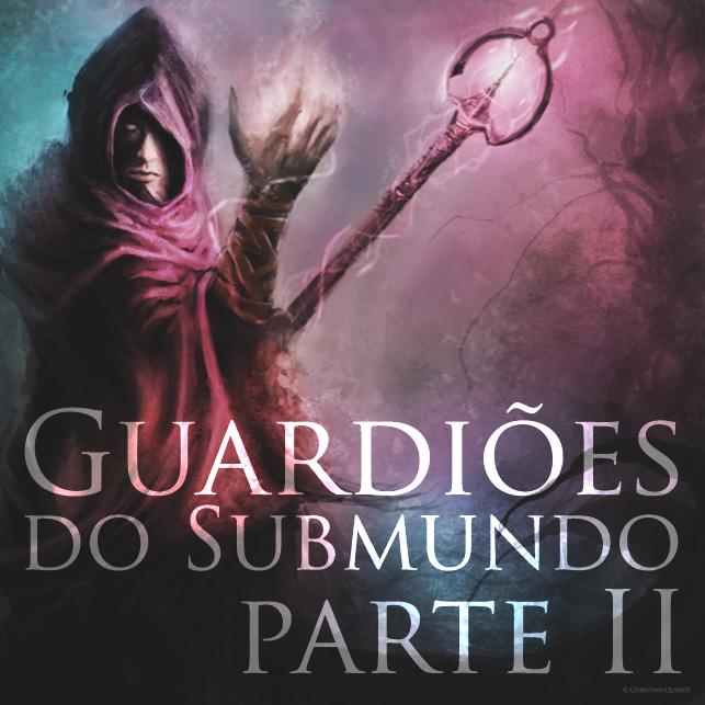 009-guardioes-submundo-part-ii-destaque