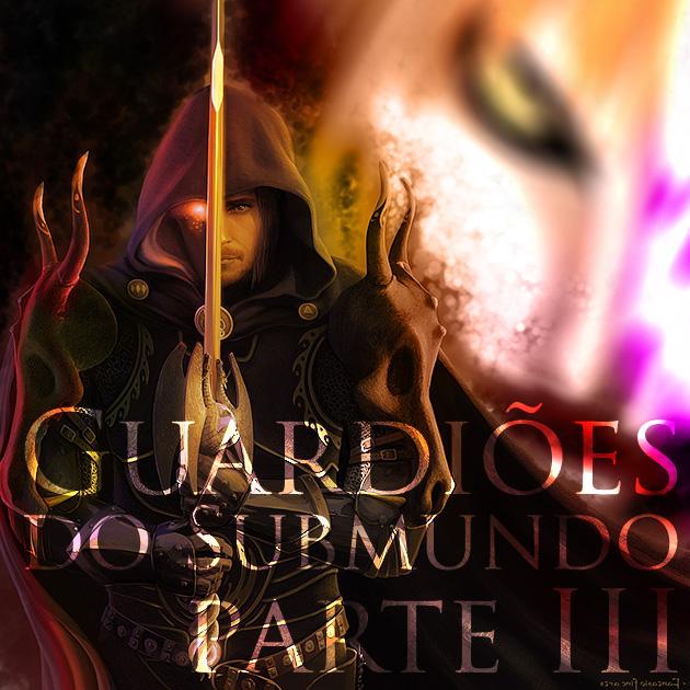 Guardiões do Submundo - Parte3
