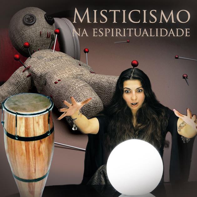 Misticismo na espiritualidade - Podcast 014